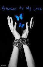 Prisoner To My Love by LoversClub