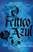O Feitiço Azul by Carol_tdcf
