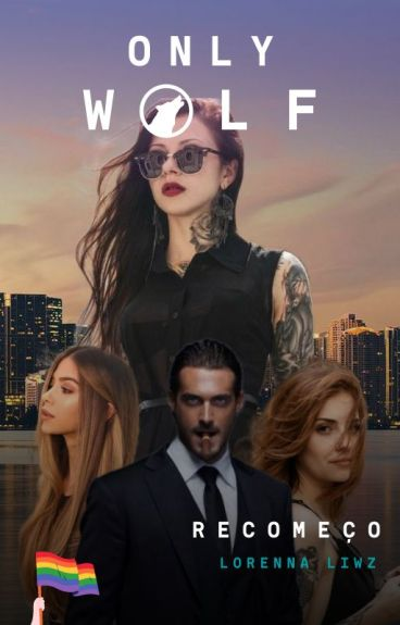 Only Wolf - Recomeço