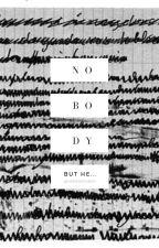 Nobody. But he... (hun) (Befejezett) by Hekissedaboy
