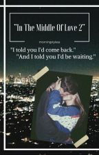In The Middle Of Love II. // C. Dallas, C. Holt - Fanfiction (Croatian) by morningstyless