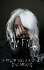 I'm fine... by aufgefangen