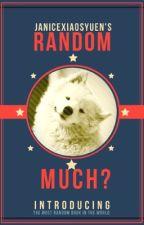 Random Much? by Janicexiaosyuen