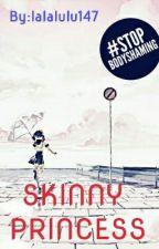 Skinny Princess by lalalulu147