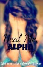 Heal Me, Alpha by AriaMori