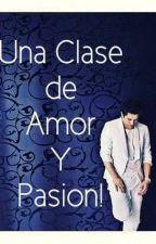 Una Clase De Amor Y Pasion-Austin Mahone Y Tu-(One Shot)-TERMINADA- by RoseHenderson19