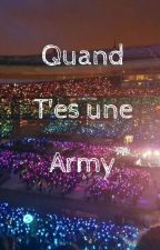 Quand T'es Une ARMY by AngliqueDiaz