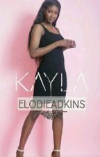 Kayla [ Réécriture ]  by ElodieAdkins