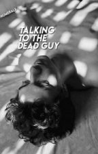 Talking to the Dead Guy | complete by numerals