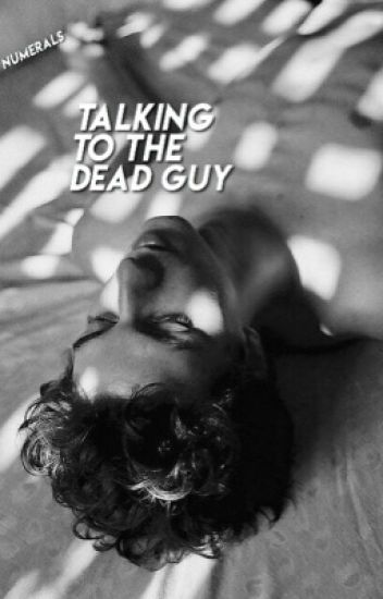 Talking to the Dead Guy | complete