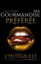 Ma Gourmandise Préférée ( sous contrat d'édition) by Stefyquebec