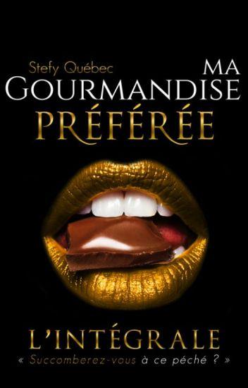 Ma Gourmandise Préférée ( sous contrat d'édition)
