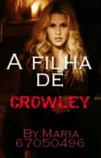 A filha de crowley by gooddemon67