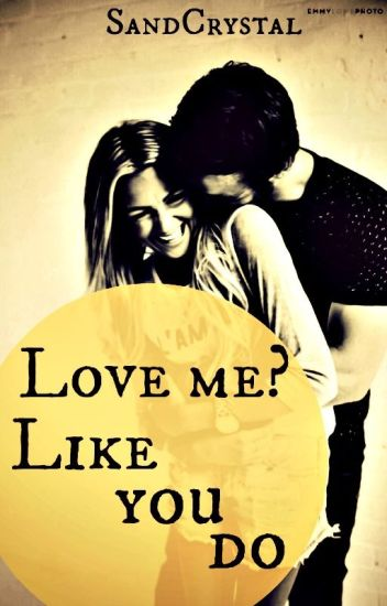 Love Me? Like You Do. #Wattys2016