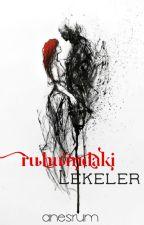 RUHUMDAKİ LEKELER by Anesrum
