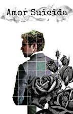 Amor Suicida (niall y tu ) by _noe_guzman_