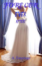 FOREVER Ever After? (Flight series book two) On Hiatus  by akesha28