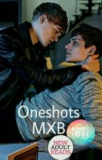 One Shots(Mxb)√ 2k17 by Hot_cupid