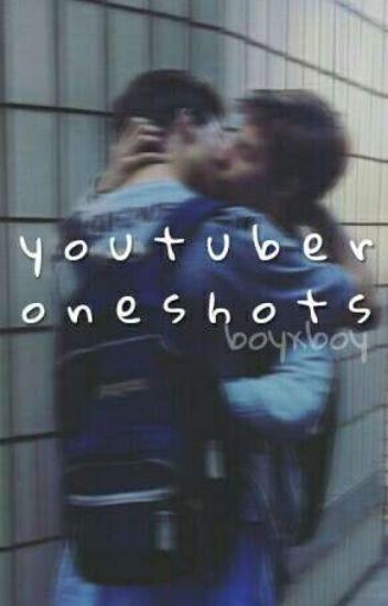 YouTuber Oneshots BoyxBoy