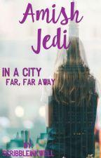 Amish Jedi: In a City Far, Far Away by ScribbleInkwell