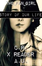 Story of our life• {Chandler Riggs xreader AU} by TWD_Fan_Girl