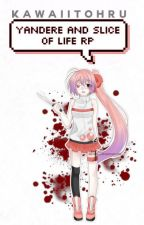 Yandere And Slice Of life RP by kawaiitohru