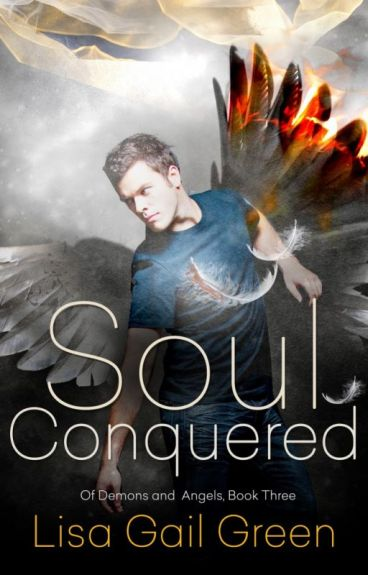 Excerpt from SOUL CONQUERED: Of Demons & Angels, Book 3 by LisaGailGreen