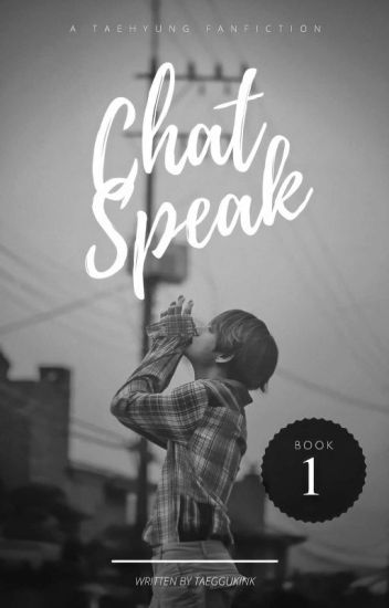 Chat Speak [愛]; Taehyung