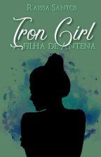 Iron Girl a Filha de Atena  by SantosRah_