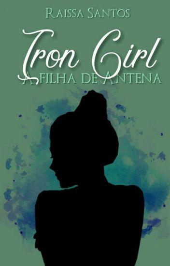 Iron Girl a Filha de Atena (EM REVISÃO)