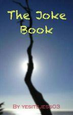 The Joke Book by yesitsjess03