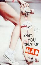 Baby, you drive me mad by SARAH_J_ANDERSON