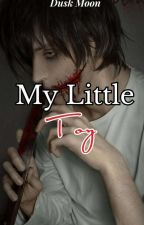 My Little Toy (Jeff The Killer × Reader) by slender__girl_4life