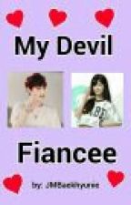 My Devil Fiancee [ChorongxJungkook Fanfic] by JMBaekhyunie