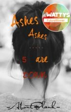 Ashes Ashes 5 are Down by -AboutBlank-