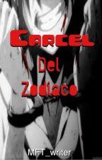 La Cárcel del Zodiaco by MFT_Writer