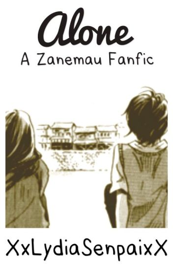 Alone (A Zanemau Fanfic)