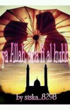 Ya Allah, Ana Fi Alhubb (selesai) by siska_8298