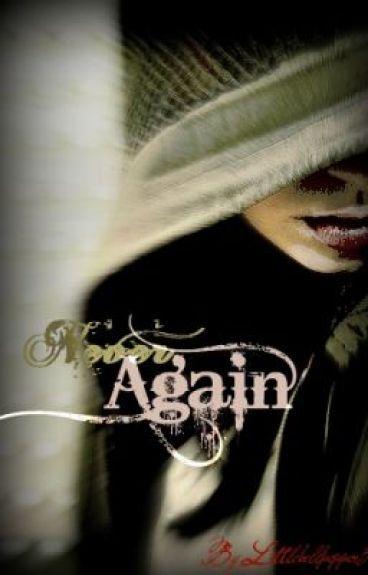 Never Again by littlebellpepper3