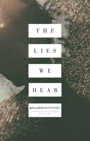 The Lies We Hear (Book 2) by KlumsyKittyCat