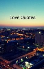 LOVE QUOTES by saxplayer162