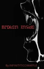 Broken Inside [On Haitus] (Slender Proxies X Male!Reader) by INFINITYTICCIWAFFLE