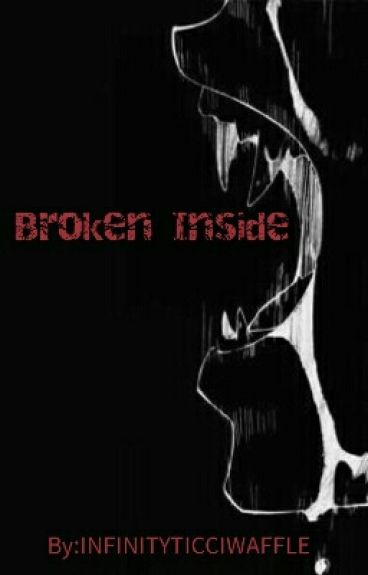 Broken Inside (Creepypasta X Male!Reader)