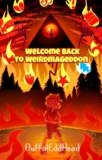 Welcome Back To Weirdmageddon (Bill Cipher X Reader ) by RiddlesAndCiphers