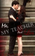 Me, My Teacher and Lies by lildaydreamer