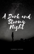 A Dark and Stormy Night (Completed) by HamnaHasan101