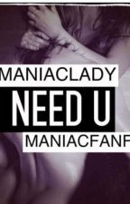 +I NEED YOU+ (Дууссан) by maniacfanfic