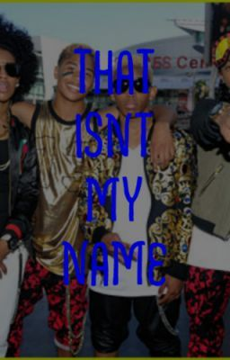 That Isn't My Name! (a mindless behavior story)