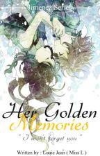 Her Golden Memories ( On-Going ) by MissLStories