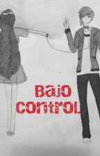 ...Bajo Control... (Muy Pronto) by SayaDiablita